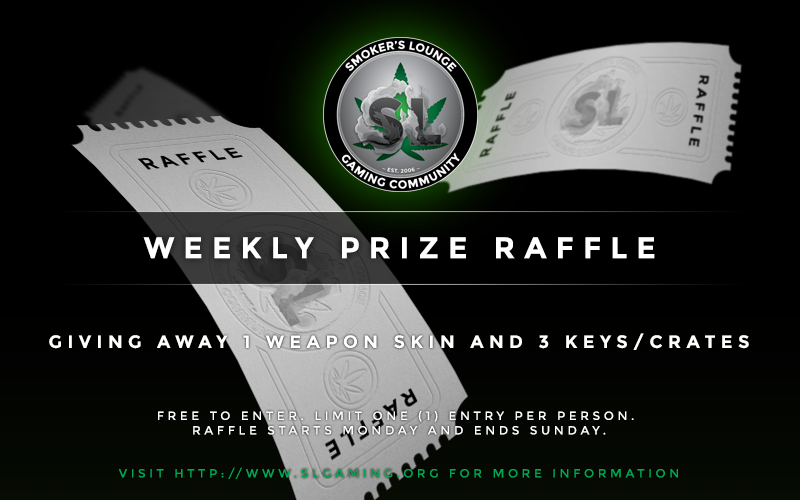 Smoker's Lounge - Weekly Raffle.